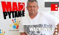 MAM PYTANIE Wachowicz